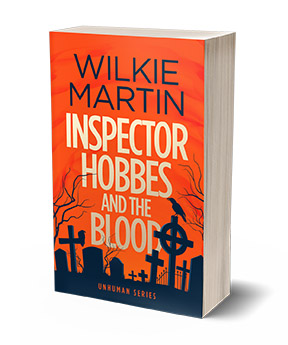 Inspector Hobbes and the Blood by Wilkie Martin
