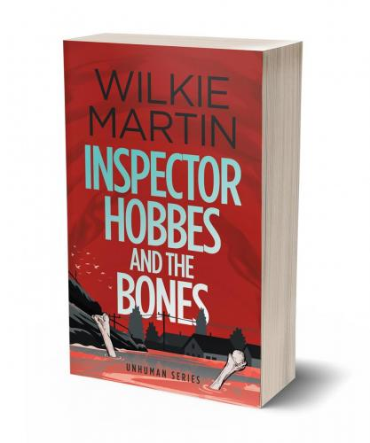 Inspector Hobbes and the Bones - Unhuman IV
